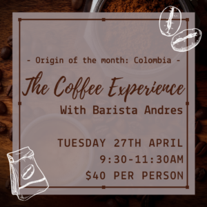 The Coffee Experience - Tue 27 Apr